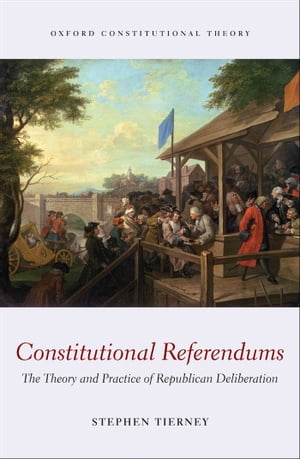 Constitutional Referendums The Theory and Practice of Republican Deliberation