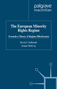 The European Minority Rights Regime: Towards a Theory of Regime Effectiveness