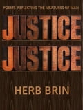 Justice, Justice: Poems Reflecting the Measures of Man 2c0045ec-7f12-404b-8dfb-4b8c251c30b4