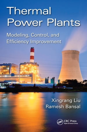 Thermal Power Plants Modeling,  Control,  and Efficiency Improvement
