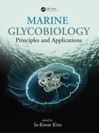 Marine Glycobiology: Principles and Applications