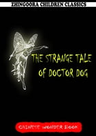 The Strange Tale Of Doctor Dog by Norman Hinsdale Pitman