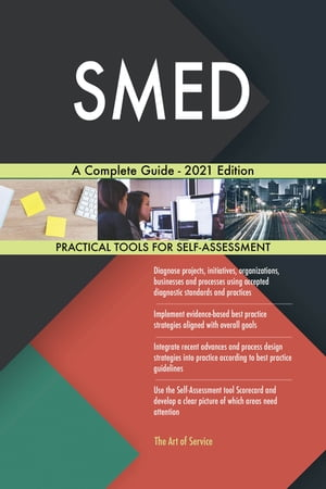 SMED A Complete Guide - 2021 Edition by Gerardus Blokdyk