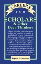 Careers for Scholars & Other Deep Thinkers