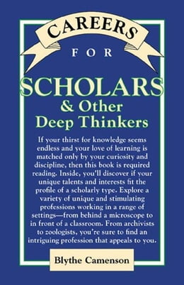 Book Careers for Scholars & Other Deep Thinkers by Camenson, Blythe