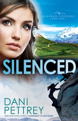 Silenced (Alaskan Courage Book #4)