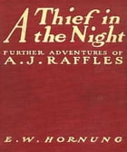 A Thief in the Night by Ernest William Hornung