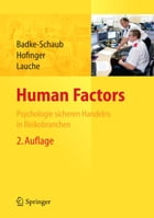 Human Factors: Psychologie sicheren Handelns in Risikobranchen by Petra Badke-Schaub