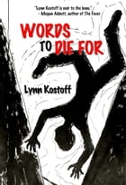 WORDS TO DIE FOR by Lynn Kostoff