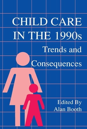 Child Care in the 1990s Trends and Consequences