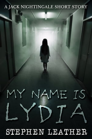 My Name Is Lydia (A Jack Nightingale Short Story)