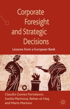 Corporate Foresight and Strategic Decisions: Lessons from a European Bank