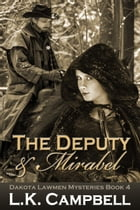 The Deputy & Mirabel by L.K. Campbell