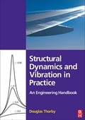 Structural Dynamics and Vibration in Practice 420298f0-230e-4000-ba93-8bfd049d540b