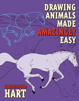 Book Drawing Animals Made Amazingly Easy by Christopher Hart