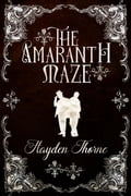 The Amaranth Maze 542698b4-8ffc-4199-b706-3550ce91de21