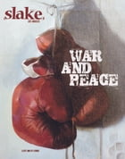 Slake: Los Angeles, A City and Its Stories, No. 3: War & Peace by Joe Donnelly