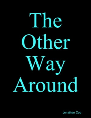 The Other Way Around