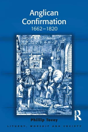 Anglican Confirmation 1662-1820