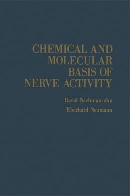 Book Chemical And Molecular Basis Of Nerve Activity by Nachmansohn, David