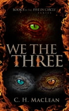 We the Three by C. H. MacLean