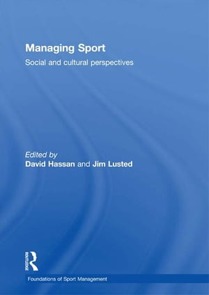 Managing Sport Social and Cultural Perspectives