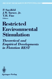 Restricted Environmental Stimulation: Theoretical and Empirical Developments in Flotation REST