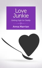 Love Junkie by Anna Marrian