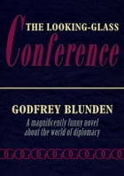 The Looking-Glass Conference by Godfrey Blunden
