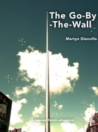 The Go-By-The-Wall: Seamus Trench, #1 by Martyn Glanville