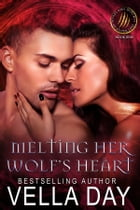 Melting Her Wolf's Heart by Vella Day