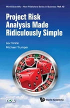 Project Risk Analysis Made Ridiculously Simple by Lev Virine