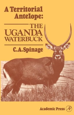 Book A Territorial Antelope: The Uganda Waterbuck by Spinage, C