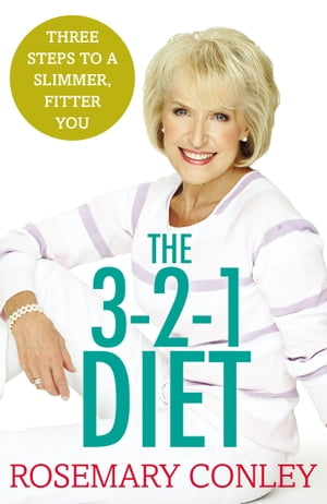 Rosemary Conley?s 3-2-1 Diet Just 3 steps to a slimmer,  fitter you