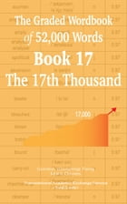 The Graded Wordbook of 52,000 Words Book 17: The 17th Thousand by Gordon (Guoping) Feng