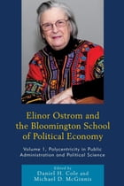 Elinor Ostrom and the Bloomington School of Political Economy: Polycentricity in Public…