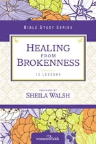 Healing from Brokenness by Women of Faith