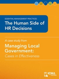 The Human Side of HR Decisions: Cases in Effectiveness: Essential Management Practices