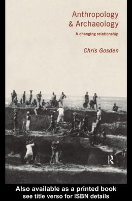 Book Anthropology and Archaeology by Gosden, Chris