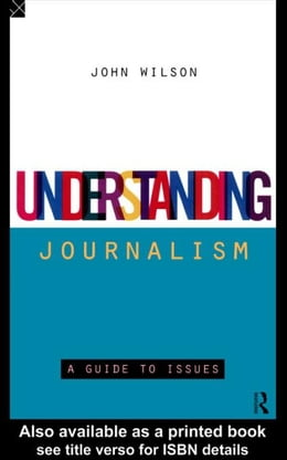 Book Understanding Journalism by Wilson, John