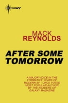 After Some Tomorrow by Mack Reynolds