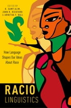 Raciolinguistics: How Language Shapes Our Ideas About Race by H. Samy Alim