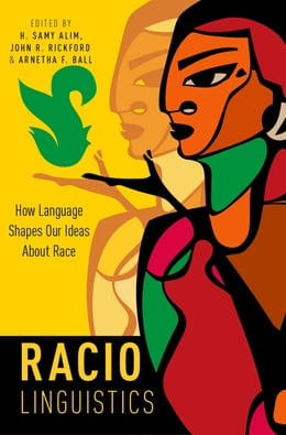 Book Raciolinguistics: How Language Shapes Our Ideas About Race by H. Samy Alim