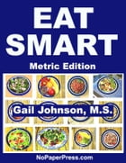 Eat Smart _ Metric Edition by Gail Johnson