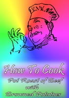 How To Cook Pot Roast of Beef with Browned Potatoes by Cook & Book