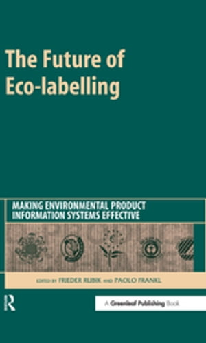 The Future of Eco-labelling Making Environmental Product Information Systems Effective