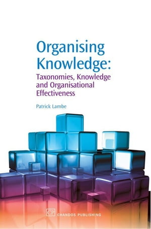 Organising Knowledge Taxonomies,  Knowledge and Organisational Effectiveness