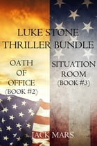 Luke Stone Thriller Bundle: Oath of Office (#2) and Situation Room (#3) by Jack Mars