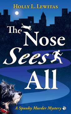 The Nose Sees All: A Spunky Murder Mystery