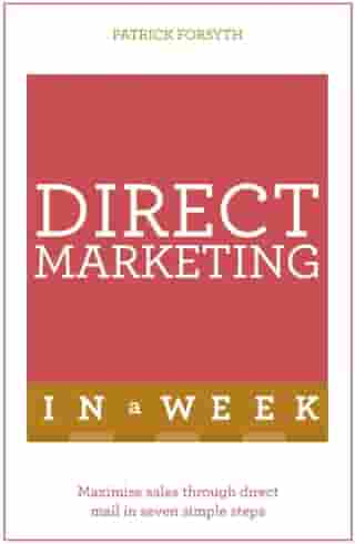 Direct Marketing In A Week: Maximize Sales Through Direct Mail In Seven Simple Steps
